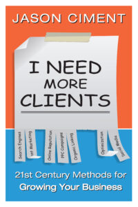 Book I Need More Clients by Jason Ciment
